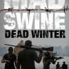 Mad Swine Dead Winter Review