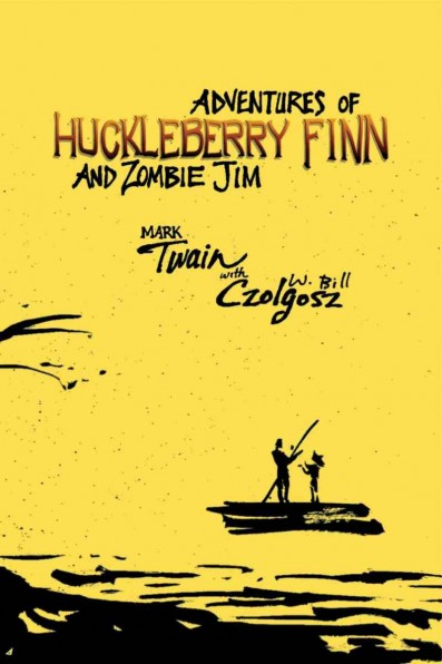 Adventures of Huckleberry Finn and Zombie Jim Adventures of Huckleberry Finn and Zombie Jim