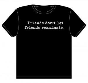 friends-dont-let-friends-reanimate