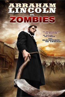 abraham lincoln vs zombies Abraham Lincoln vs. Zombies Review