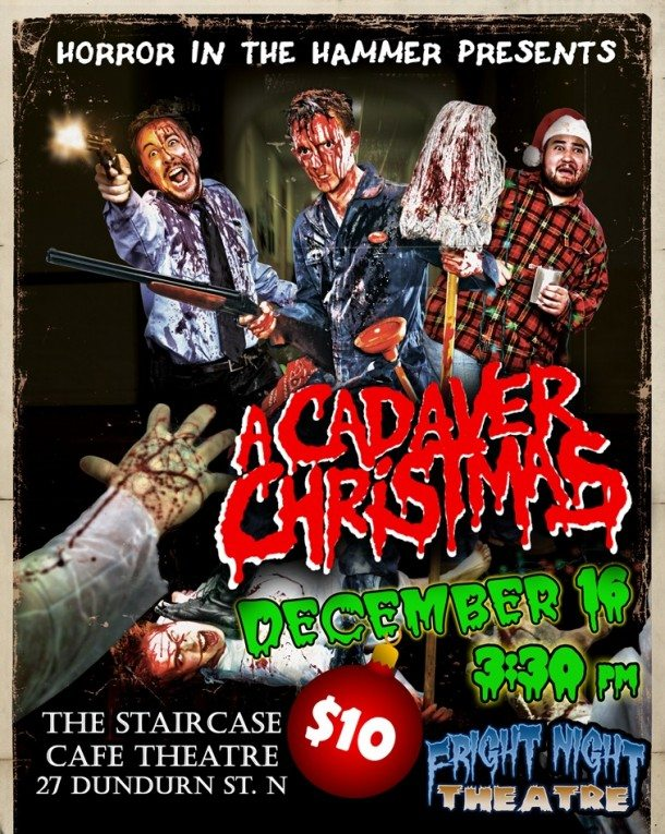 A Cadaver Christmas Poster In Hamilton, Ontario on December 16th 2012? Fright Night Theatre to screen A Cadaver Christmas