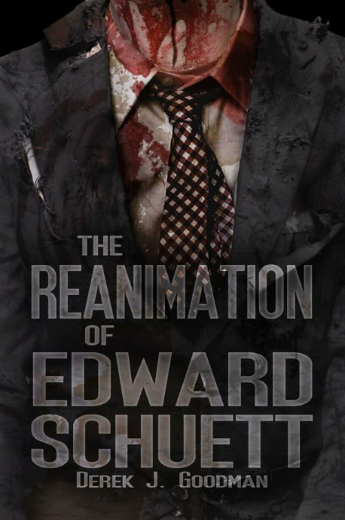 the reanimation of edward schuett cover Reanimation of Edward Schuett Review