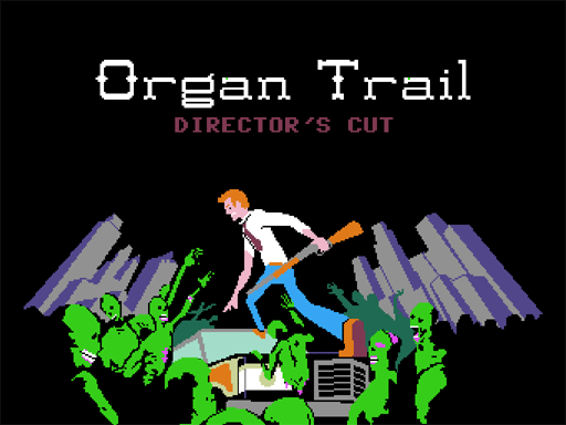 organ trail The Organ Trail to infect PC, Mac, and Linux