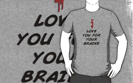 i-love-you-for-your-brains