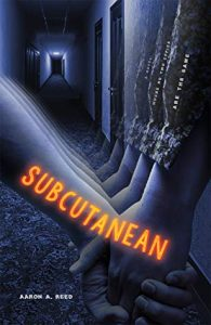 Subcutanean is a Horror Novel That Changes For Each New Reader